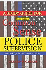 A Study Guide for Common Sense Police Supervision: Practical Tips for the First-line Leader Paperback