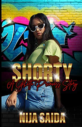 SHORTY: A GHETTO PRINCESS STORY