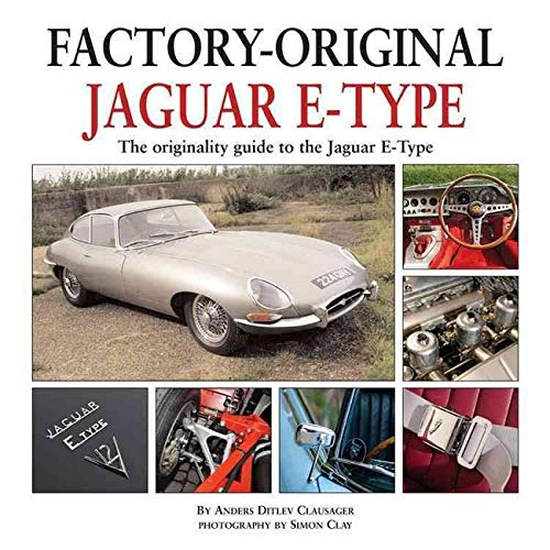 Jaguar E-Type: The Originality Guide to the Jaguar E-Type (Factory-Original)