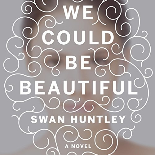 We Could Be Beautiful audiobook cover art