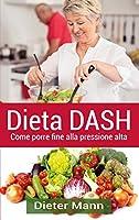 Dieta DASH: Come porre fine alla pressione alta