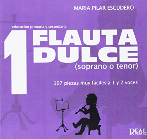 Flauta Dulce (Soprano o Tenor) Volumen 1 - 107 Piezas Muy Fáciles a 1 y 2 Voces (RM Pedag.Educacion)
