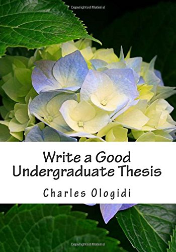 Write a Good Undergraduate Thesis: For Students of Biological Sciences, Agricultural Sciences and Other Related Sciences.