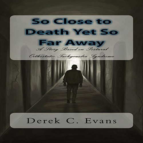 So Close to Death Yet So Far Away audiobook cover art