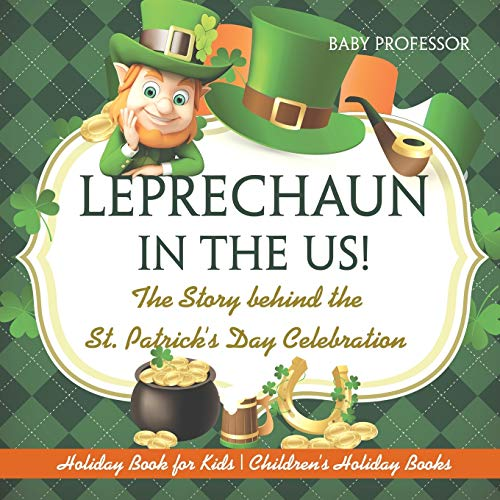Leprechaun In The US! The Story behind the St. Patrick's Day Celebration - ...