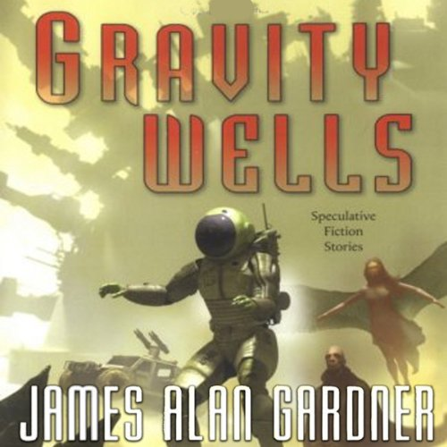 Gravity Wells     Speculative Fiction Stories              By:                                                                                                                                 James Alan Gardner                               Narrated by:                                                                                                                                 P. J. Ochlan,                                                                                        Marisol Ramirez                      Length: 13 hrs and 49 mins     7 ratings     Overall 4.3