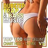 Dubstep Trap & Bass Music Top 100 Best Selling Chart Hits V5 ( 2 Hr DJ Mix )