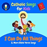 I Can Do All Things: Philippians 4:13 (Sing-Along)