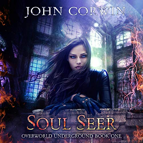 Soul Seer     Overworld Underground, Book 1              Auteur(s):                                                                                                                                 John Corwin                               Narrateur(s):                                                                                                                                 Penny Scott-Andrews                      Durée: 11 h et 56 min     1 évaluation     Au global 5,0
