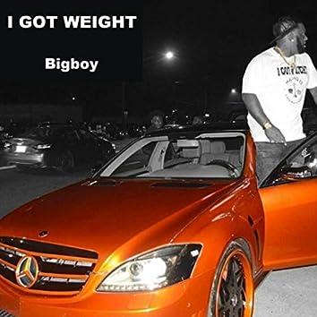 I Got Weight