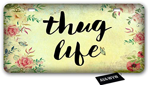 N/O AVA-WVW Thug Life Flower License Plate | Funny Novelty Vanity Front License Plate Frame Cover Gift for Men Women | Decorative Metal Car Plate Sign Auto Tag | Aluminum Plate 6 X 12 Inch (2 Holes)