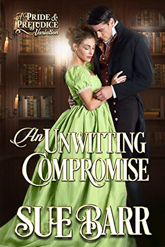 An Unwitting Compromise: A Pride & Prejudice variation (English Edition)