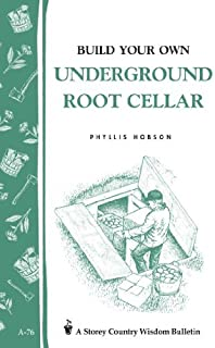 Build Your Own underground Root Cellar by Phyllis Hobson (1983-08-01)