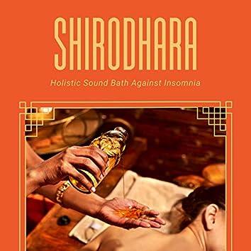 Shirodhara: Music for Shirodhara Ayurvedic Treatments, Holistic Sound Bath Against Insomnia