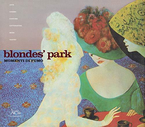 Blondes' Park. Momenti di fumo