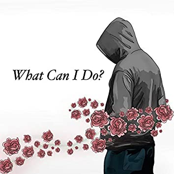 What Can I Do? (feat. SpreadLovey)