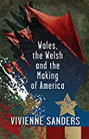 Wales, the Welsh and the Making of America