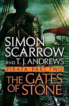Pirata: The Gates of Stone: Part two of the Roman Pirata series by [Simon Scarrow]