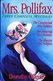 Mrs Pollifax: Three Complete Mysteries (The Unexpected Mrs. Pollifax, The Amazing Mrs. Pollifax, The Elusive Mrs. Polfax)