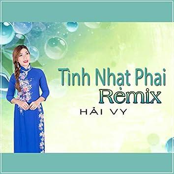 Tinh Nhat Phai Remix