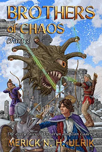 Brothers of Chaos Part Three: The early tales of Vandryn and Zan Cadeyn