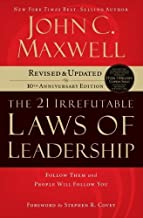By John Maxwell - The 21 Irrefutable Laws of Leadership: Follow Them and People Will Follow You (10th Anniversary ITPE) (8/19/07)