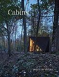Cabins: Escape to Nature: Hidden Places, Stylish Spaces