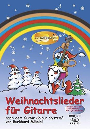 Weihnachtslieder für Gitarre: nach dem Guitar Colour System. Inklusive CD + Noten Es weihnachtet ... mit Tijo Kinderbuch