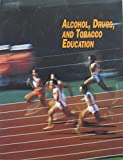 Alcohol drugs, and tobacco education