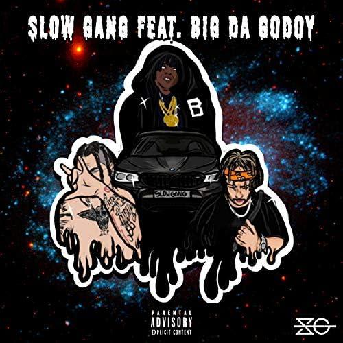 Slow Gang feat. Big Da Godoy