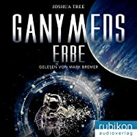 Ganymeds Erbe Hörbuch