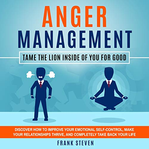 Anger Management: Tame the Lion Inside of You for Good audiobook cover art