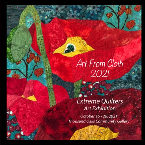 Compare Textbook Prices for Art from Cloth 2021: Extreme Quilters  ISBN 9798499543085 by Jurss, Lynn M