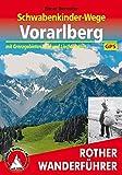 Schwabenkinder-Wege Vorarlberg: Mit Grenzgebieten Tirol und Liechtenstein