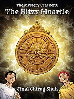 The Ritzy Maartle (The Mystery Crackers Book 3) by [Jinal Chirag Shah, Vivek  Goel, Gaurav Shrivastav, Prasad  Patnaik]