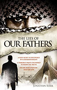 The Lies of Our Fathers (The Barnabas Trilogy Book 2) by [Jonathan Mark]