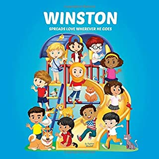 Winston Spreads Love Wherever He Goes: Personalized Book to Inspire Kids & Spread Love (Personalized Books, Inspirational ...