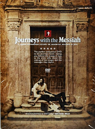 Journeys with the Messiah: A Fashion Photographer Explores the Modern-Day Relevance of Jesus - Photographed and Written by Michael Belk