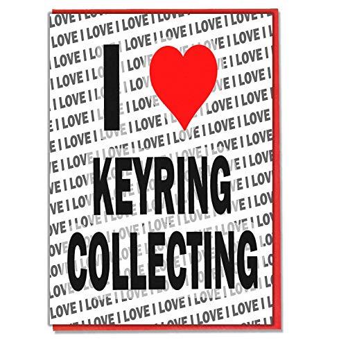 Ik hou van sleutelhanger verzamelen - wenskaart - verjaardagskaart - dames - mannen - dochter - zoon - vriend - man - vrouw - broer - zuster