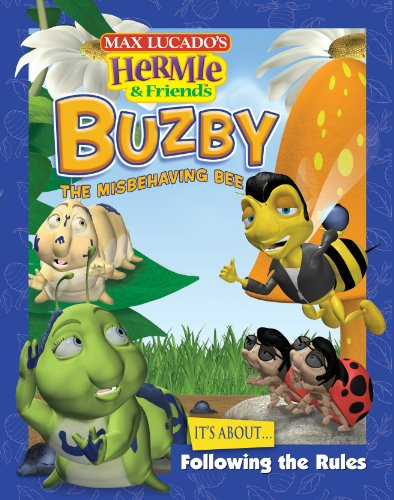 Buzby, the Misbehaving Bee (Max Lucado's Hermie & Friends) (English Edition)