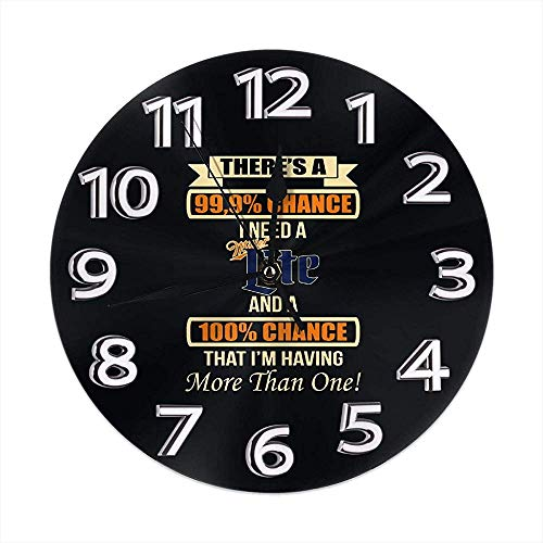 Kncsru Relojes de Pared Redondos silenciosos sin tictac, Hay una Posibilidad de 99,99 Necesito un Reloj Miller Lite Reloj de Escritorio silencioso analógico de Cuarzo con Pilas