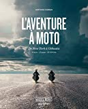 L'aventure à moto - De New York à Ushuaia-6 mois.13 pays.32 000 km