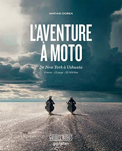 L'aventure à moto: De New York à...