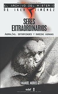 Seres Extraordinarios (Mundo mágico y heterodoxo. El archivo del misterio de Iker Jiménez)