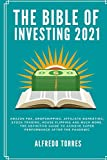 The Bible of Investing 2021: Amazon fba, dropshipping, affiliate marketing, stock trading, house flipping and much more. the definitive guide to achieve super performance after the pandemic