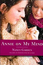 Annie on My Mind (text only) 1st (First) edition by N. Garden