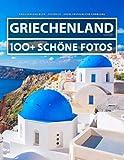 Griechenland Buch - Fotobuch - Große Erstaunliche Sammlung: 100 Wunderschöne Fotos In Diesem Fantastischen Bildband - Für Kinder und Erwachsene