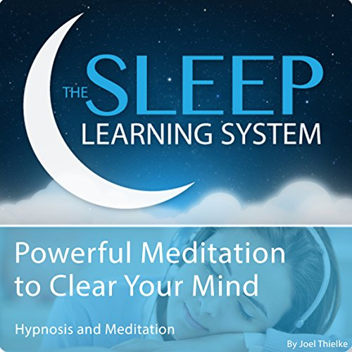 Powerful Meditation to Clear Your Mind with Hypnosis, Meditation, and Affirmations cover art