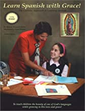 Learn Spanish with Grace! The Catholic Approach to Learning Spanish
