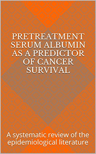 Pretreatment serum albumin as a predictor of cancer survival: A systematic review of the epidemiological literature (English Edition)